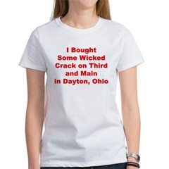 I Bought Crack on 3rd and Main in Dayton, Ohio Women's T-Shirt