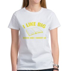 I Like Big Books And I Cannot Lie Women's T-Shirt