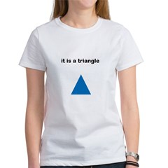 Its a Triangle Women's T-Shirt