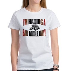 IM HAVING A BAD MANE DAY Women's T-Shirt