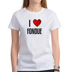 I LOVE FONDUE Women's T-Shirt