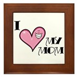 I Love Heart My Mom Mother's Day Framed Tile