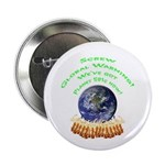 "Global Warming 581c 2.25"" Button (10 pack)"
