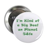 """Big Deal on 581c 2.25"""" Button (10 pack)"""