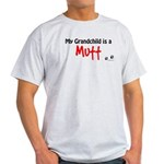 Mutt Grandchild Light T-Shirt