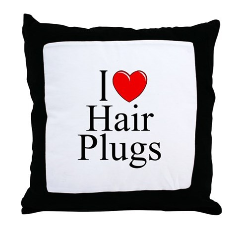 """I Love (Heart) Hair Plugs"" Throw Pillow. I Love Hair Plugs. If you love Hair Plugs or if you know someone who loves Hair Plugs, this is for you!"