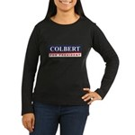 Colbert for President Women's Long Sleeve Dark T-S