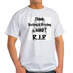 Don't Text and Drive Light T-Shirt
