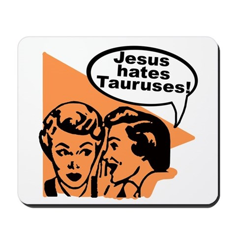 funny pictures rude. Rude Funny TAURUS Mousepad