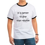 Better to Give... Ringer T