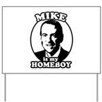 Mike Huckabee is my homeboy Yard Sign