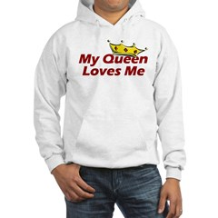 My Queen Loves Me Hooded Sweatshirt