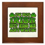 I'm Not Irish but Kiss Me Anyways Shamrock Framed