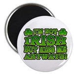 I'm Not Irish but Kiss Me Anyways Shamrock Magnet