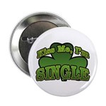 "Kiss Me I'm Single Shamrock 2.25"" Button (10 pack)"