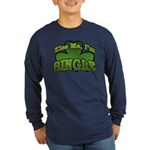 Kiss Me I'm Single Shamrock Long Sleeve Dark T-Shi