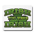 Irish You Were Irish Shamrock Mousepad