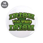 Irish You Were Irish Shamrock 3.5&quot; Button (10 pack