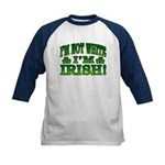 I'm Not White I'm Irish Kids Baseball Jersey