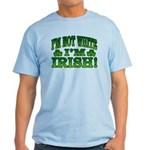 I'm Not White I'm Irish Light T-Shirt