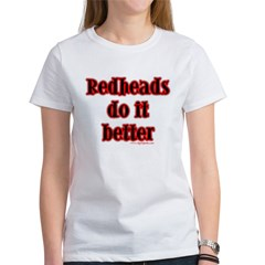 """Redheads do it better!"" Women's T-Shirt"