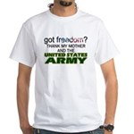 Got Freedom? Army (Mother) White T-Shirt