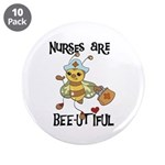 "Nurses Are Bee-utiful 3.5"" Button (10 pack)"