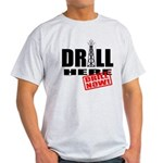 Drill Here and Now Light T-Shirt