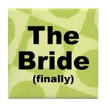Finally the Bride Gift Tile Coaster