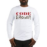 Code Brown! Long Sleeve T-Shirt