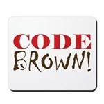 Code Brown! Mousepad