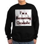 Recovering Orcaholic Sweatshirt (dark)