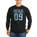 Sister of Bride 09 Long Sleeve Dark T-Shirt