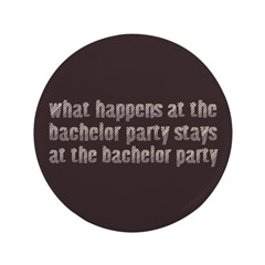 "At the Bachelor Party 3.5"" Button (100 pack)"