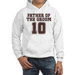 Uniform Groom Father 10 Hooded Sweatshirt