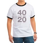 40 Is The New 20 Ringer T
