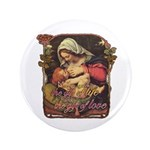"""Gift of Love"" 3.5"" Button"