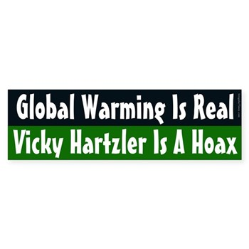 Global warming is real.  Vicky Hartzler is a hoax. (Climate change anti-Hartzler bumper sticker)