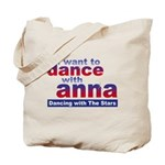 I want to Dance with Anna Tote Bag