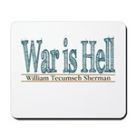 War is Hell - William Tecumseh Sherman Quote - History Clothing & Gifts - Mouse Pad