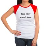Shirt Wasn't Free Women's Cap Sleeve T-Shirt
