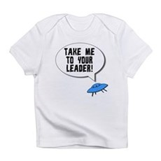 Take Me To Your Leader Infant T-Shirt