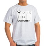 Whom It May Concern Ash Grey T-Shirt