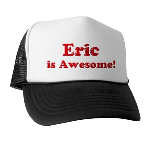 xd Eric is awesome