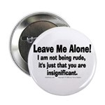 "Leave Me Alone! 2.25"" Button (10 pack)"