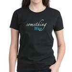 Something Blue Women's Dark T-Shirt