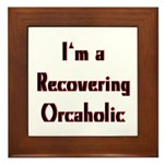 Recovering Orcaholic Framed Tile