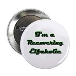 Recovering Elfaholic Button