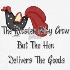The Rooster May Crow... Tee