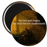 "Fool Angry Wise Understand 2.25"" Magnet (10 pack)"